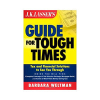 JK Lasser's Guide for Tough Times: Tax and Financial Solutions to See You Through - by Barbara Weltman