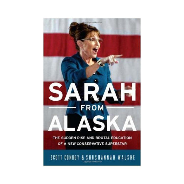 Sarah from Alaska - by Scott Conroy
