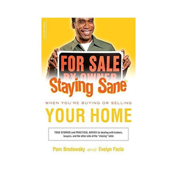 Staying Sane When Buying or Selling Your Home - by Pam Brodowsky, Evelyn Fazio