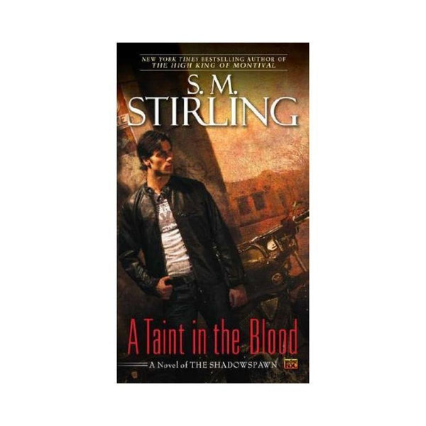 A Taint in the Blood: Shadowspawn Novel - by S. M. Stirling