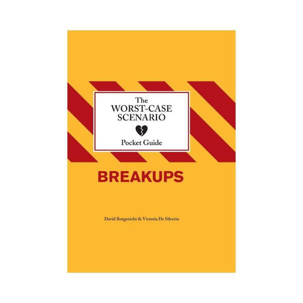 Worst Case Scenario: Breakups - by David Borgenicht