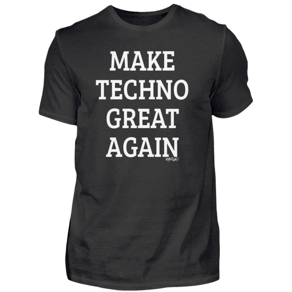 Make Techno Great Again - Rave On!® - Herren Shirt-Herren Basic T-Shirt-Black-S-Rave-On! I www.rave-on.shop I Deine Rave & Techno Szene Shop I again, Design - Make Techno Great Again - Rave On!®, EDM, Festival, great, make, rave, raver, techno - Sexy Festival Streetwear , Clubwear & Raver Style
