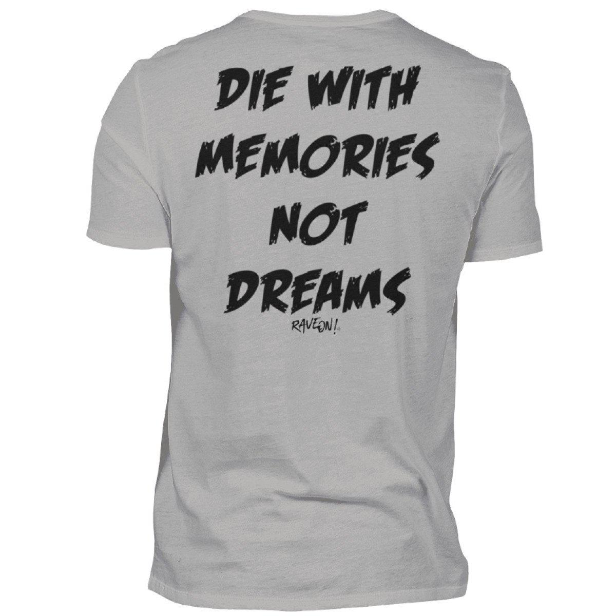 DIE WITH MEMORIES NOT DreamS - Rave On!® - Premiumshirt Herren Premium Shirt Grey Heather / S - Rave On!® der Club & Techno Szene Shop für Coole Junge Mode Streetwear Style & Fashion Outfits + Sexy Festival 420 Stuff