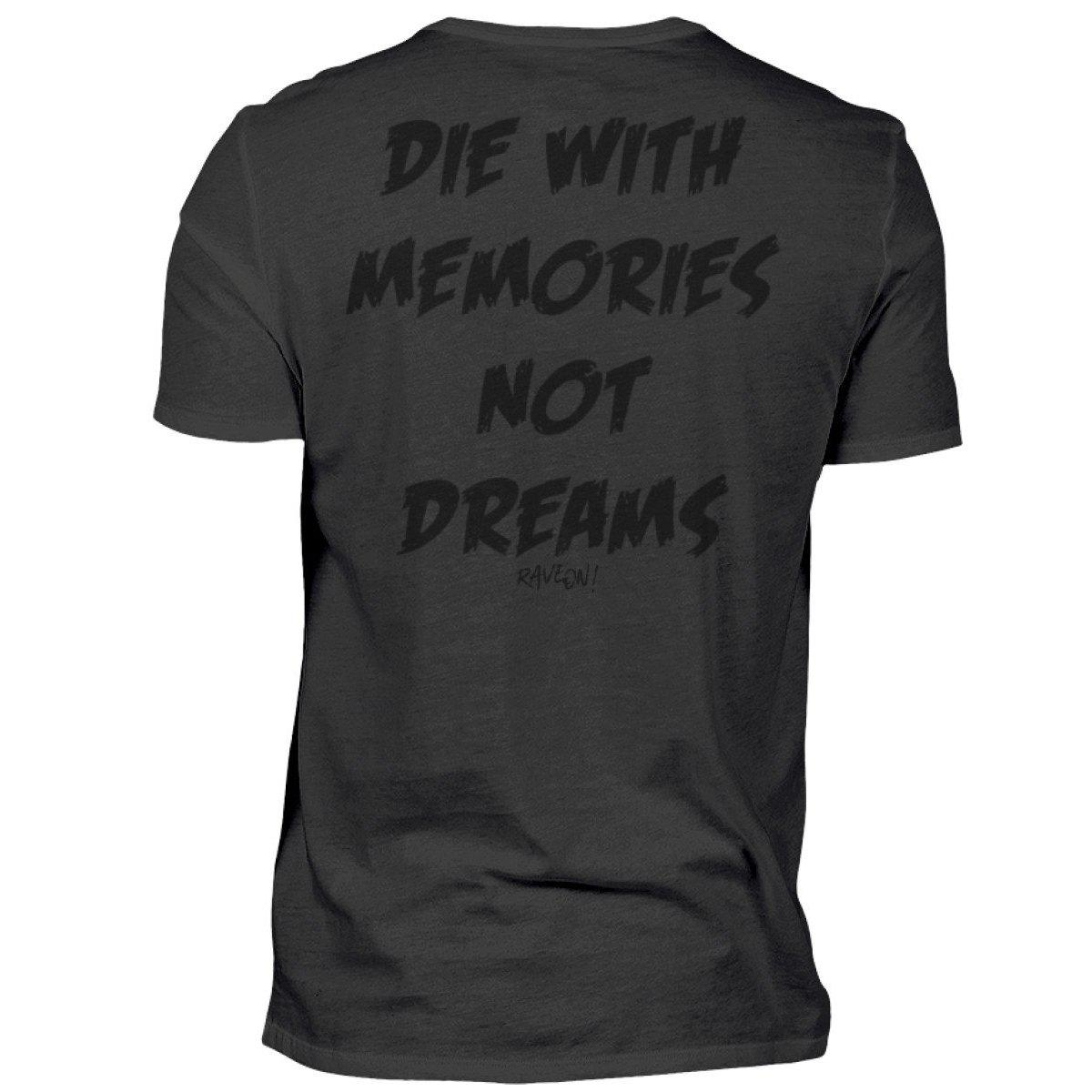 DIE WITH MEMORIES NOT DreamS - Rave On!® - Premiumshirt Herren Premium Shirt - Rave On!® der Club & Techno Szene Shop für Coole Junge Mode Streetwear Style & Fashion Outfits + Sexy Festival 420 Stuff