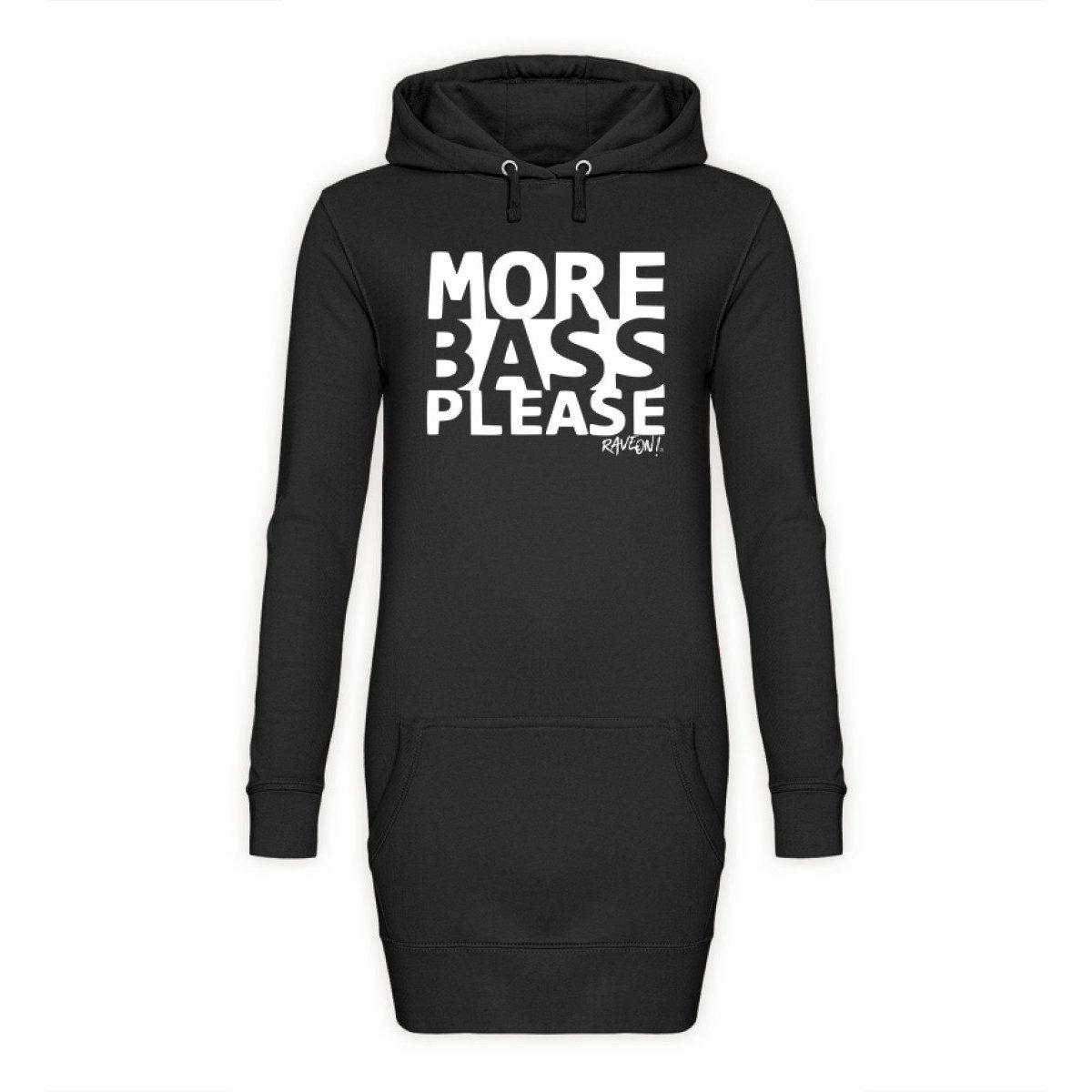 MORE BASS PLEASE! - Rave On!® - Damen Hoodie-Kleid Hoodie-Kleid Jet Black / S - Rave On!® der Club & Techno Szene Shop für Coole Junge Mode Streetwear Style & Fashion Outfits + Sexy Festival 420 Stuff