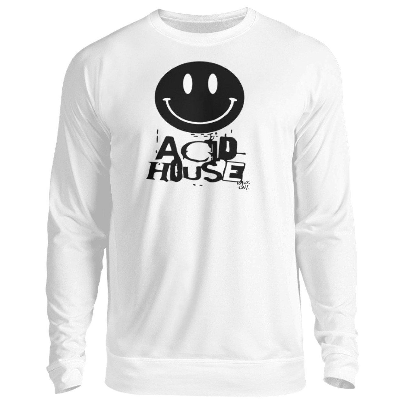 ACID HOUSE -Rave On!® - Unisex Pullover Unisex Sweatshirt Arctic White / S - Rave On!® the club & techno scene shop for cool young fashion streetwear style & fashion outfits + sexy festival 420 stuff
