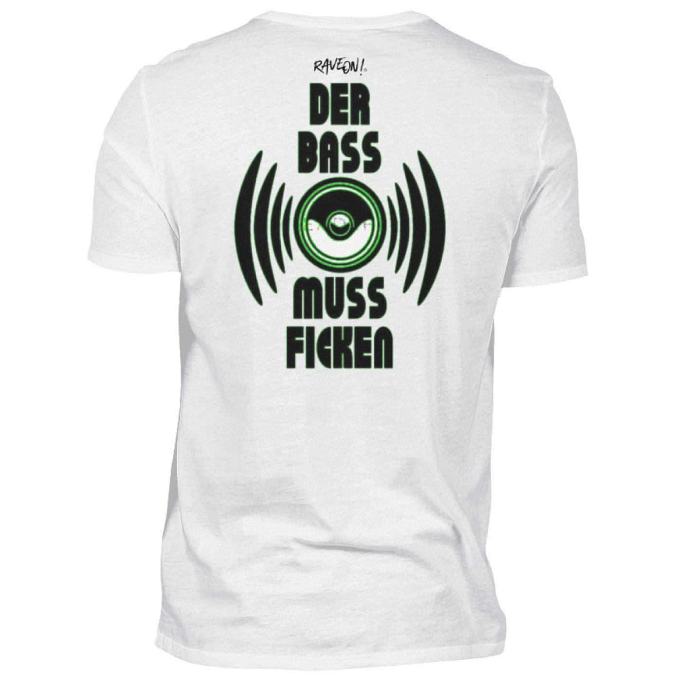 DER BASS MUSS F*n! Back Side - Rave On!® - Herren Shirt Herren Basic T-Shirt White / S - Rave On!® der Club & Techno Szene Shop für Coole Junge Mode Streetwear Style & Fashion Outfits + Sexy Festival 420 Stuff