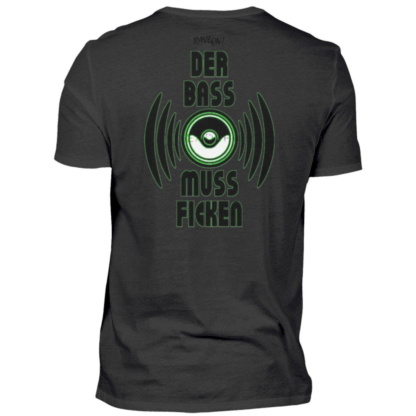 DER BASS MUSS F*n! Back Side - Rave On!® - Herren Shirt Herren Basic T-Shirt Black / S - Rave On!® der Club & Techno Szene Shop für Coole Junge Mode Streetwear Style & Fashion Outfits + Sexy Festival 420 Stuff