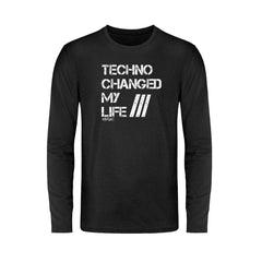 Techno Changed  my Life - Rave On!®  - Unisex Long Sleeve T-Shirt