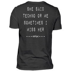 Techno or Me - SHE SAID - Rave On!®  - Herren Shirt
