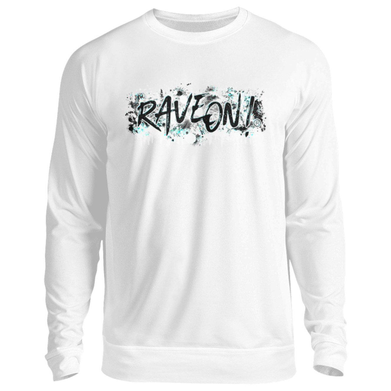 Rave On! Paint on white -Rave On!® - Unisex Pullover Unisex Sweatshirt Arctic White / S - Rave On!® the club & techno scene shop for cool young fashion streetwear style & fashion outfits + sexy festival 420 stuff