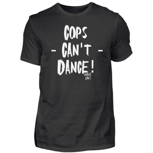 Cops - Can't - Dance - Rave On!® - Herren Shirt-Herren Basic T-Shirt-Rave-On! I www.rave-on.shop I Deine Rave & Techno Szene Shop I brand, cheap rave clothes, Cops, dance, dancer, Design - Cops - Can't - Dance - Rave On!®, i heart raves, on!®, Polizei, rave, rave attire, rave clothes, rave clothing, rave fashion, rave gear, Rave on, Rave On!®, rave outfit, rave outfits, rave shop, rave t shirt, rave wear, raver, raver shirt, tanzen, techno apparel, ® - Sexy Festival Streetwear , Clubwear & Raver Style