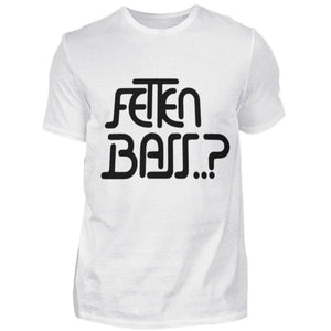 FETTEN BASS..?  - Herren Shirt 22.95 Rave-On!  I WWW.RAVE-ON.SHOP