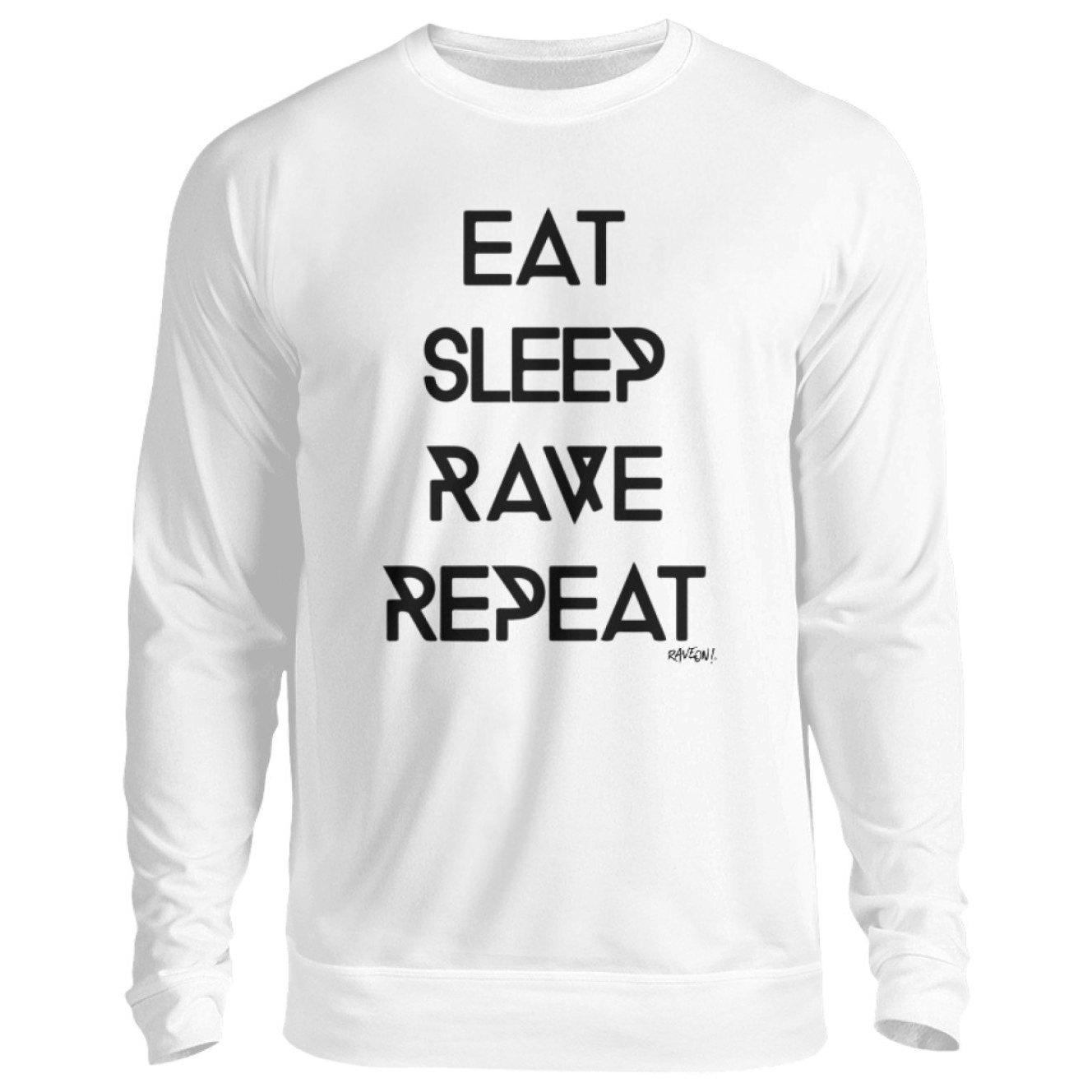 Eat Sleep Rave Repeat - Rave On!® - Unisex Pullover Unisex Sweatshirt Arctic White / S - Rave On!® der Club & Techno Szene Shop für Coole Junge Mode Streetwear Style & Fashion Outfits + Sexy Festival 420 Stuff