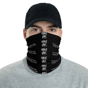 Rave On!® Facemask - If you can Read this, youre just too close
