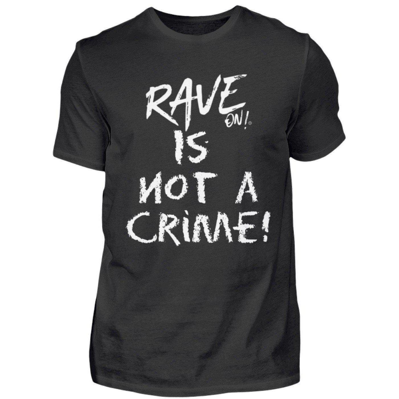 Rave is not a Crime Rave On!® Shirt - Herren Shirt Herren Basic T-Shirt Schwarz / S - Rave On!® der Club & Techno Szene Shop für Coole Junge Mode Streetwear Style & Fashion Outfits + Sexy Festival 420 Stuff