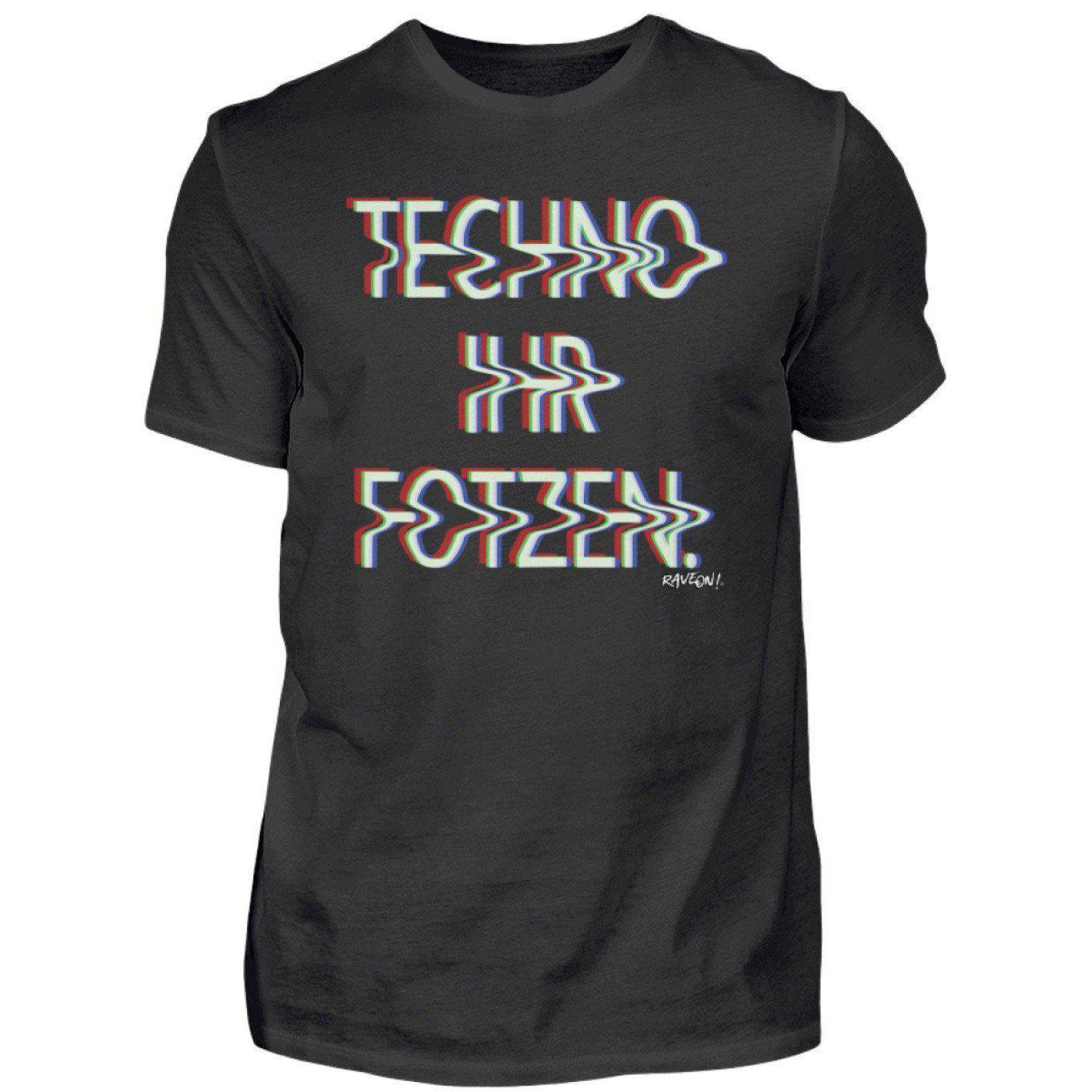 Techno Ihr F*tzen - Rave On!® - Herren Shirt Herren Basic T-Shirt Schwarz / S - Rave On!® der Club & Techno Szene Shop für Coole Junge Mode Streetwear Style & Fashion Outfits + Sexy Festival 420 Stuff