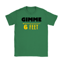 Load image into Gallery viewer, Gimme 6 Feet Tee