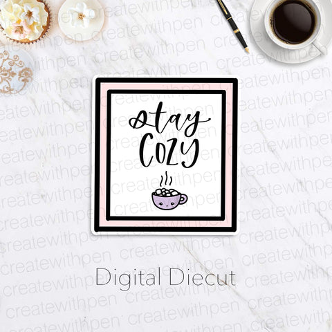 Digital: Stay Cozy in Frame