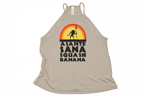 Asante Sana Squash Banana Rafiki High Neck Tank - Crazy Corgi Lady Designs - Unique Disney Themed Shirts