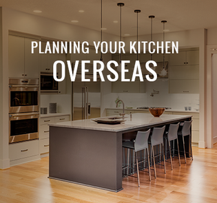 Planning Your Kitchen Overseas