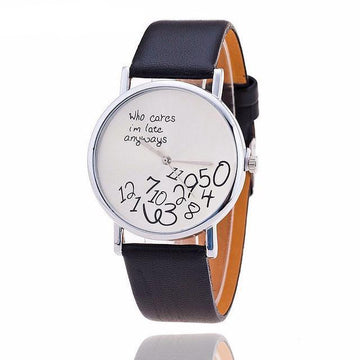 """Who cares I'm late anyways"" Watch (3 Colors)"