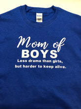 Load image into Gallery viewer, Mom of boys t shirt, less drama than girls but harder to keep alive