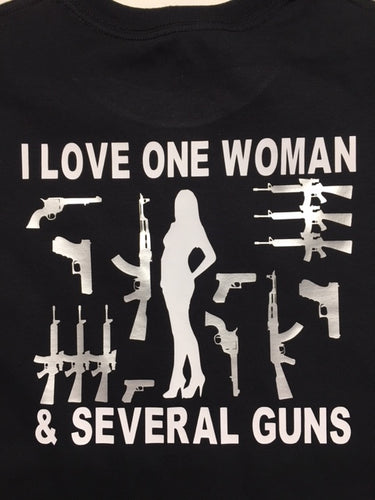 Gun lover t shirt, I love one woman and several guns