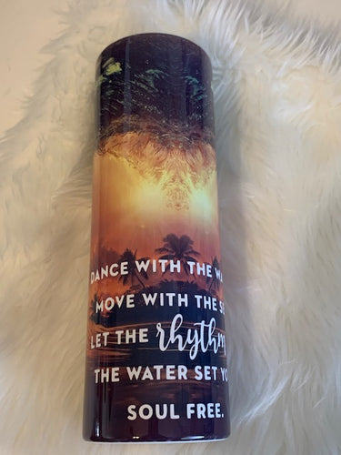Dance with the waves inspirational tumbler