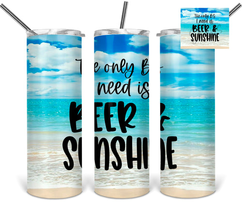 The only BS I need is beer and sunshine sublimation tumbler