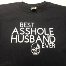 Load image into Gallery viewer, Best asshole husband ever t shirt