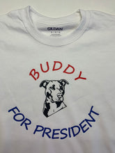 Load image into Gallery viewer, Buddy for president shirt