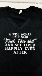A wise woman once said, funny foul adult language v neck