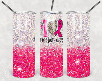 Hope faith cure, breast cancer awareness sublimation tumbler