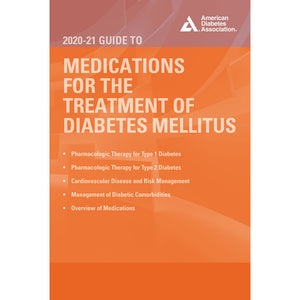 2020-21 Guide to Medications for the Treatment of Diabetes Mellitus