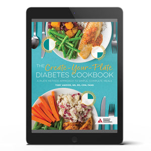 The Create-Your-Plate Diabetes Cookbook