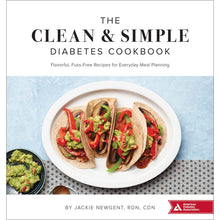 Load image into Gallery viewer, The Clean & Simple Diabetes Cookbook