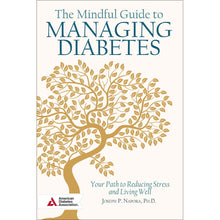 Load image into Gallery viewer, The Mindful Guide to Managing Diabetes