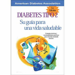 Type 2: Your Healthy Living Guide (Spanish), 3rd Edition (Diabetes tipo 2: Su gu