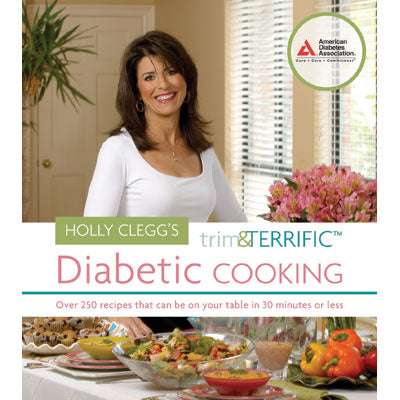Holly Clegg's Trim & Terrific™ Diabetic Cooking