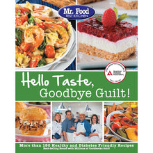Load image into Gallery viewer, Mr. Food Test Kitchen's Hello Taste, Goodbye Guilt!