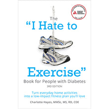 "Load image into Gallery viewer, The ""I Hate to Exercise"" Book for People with Diabetes, 3rd Edition"