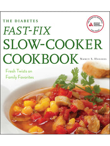 The Diabetes Fast-Fix Slow-Cooker Cookbook