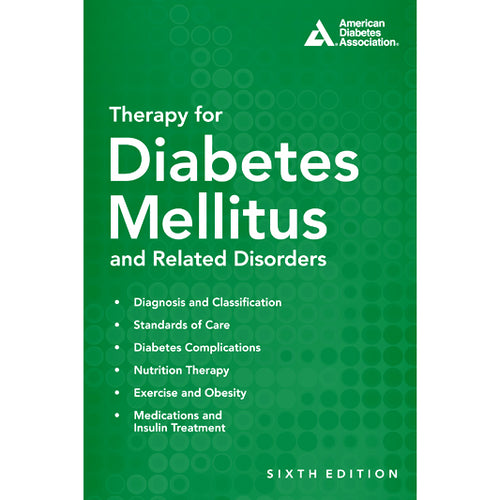 Therapy for Diabetes Mellitus and Related Disorders, 6th Edition