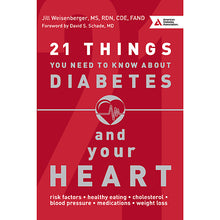 Load image into Gallery viewer, 21 Things You Need to Know About Diabetes and Your Heart