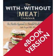 Load image into Gallery viewer, The With or Without Meat Cookbook