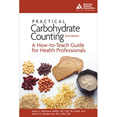 Practical Carbohydrate Counting: A How-to-Teach Guide for Health Professionals, 2nd Edition