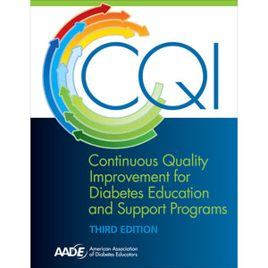 Continuous Quality Improvement for Diabetes Education and Support Programs, 3rd Edition