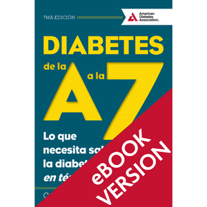 Diabetes A to Z, 7th Edition (Spanish) [Diabetes de la A a la Z, 7ma Ed.]