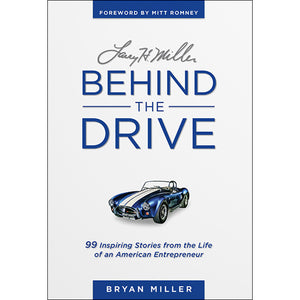 Behind the Drive: 99 Inspiring Stories from the Life of an American Entrepreneur